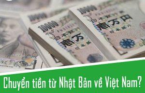 Chuyển tiền từ Nhật về Việt Nam bằng cách nào