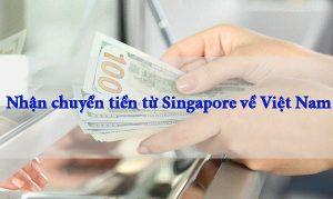 Nhận chuyển tiền từ Singapore về Việt Nam