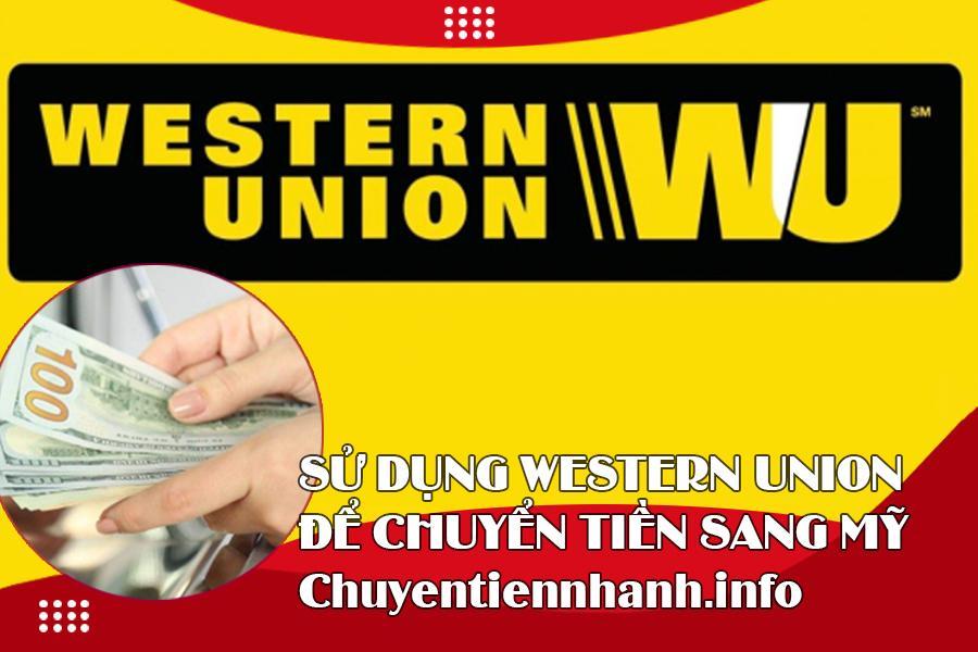 Sử dụng dịch vụ Western Union để gửi tiền sang Mỹ