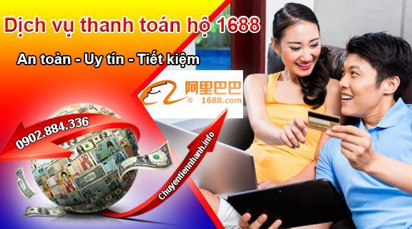 Dịch vụ thanh toán hộ 1688 tại chuyentiennhanh.info